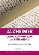 Alzheimer, Como Convivir Con La Enfermedad/Alzheimer, How to Combat the Disease (El Mundo De La Salud)