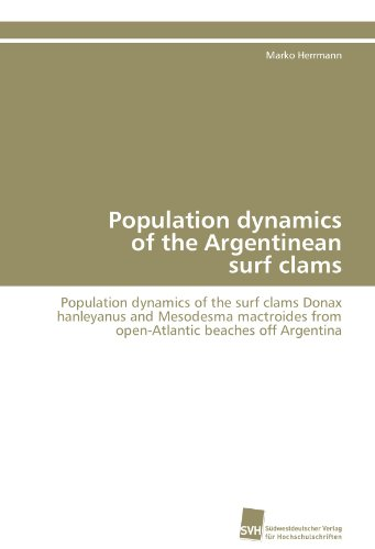 Population dynamics of the Argentinean surf clams: Population dynamics of the surf clams Donax hanleyanus and Mesodesma mactroides from open-Atlantic beaches off Argentina