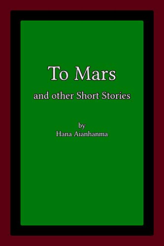 To Mars and other Short Stories (English Edition)