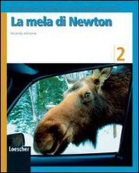 La mela di Newton. Per la Scuola media. Ediz. illustrata. Con espansione online: 2