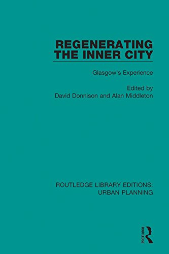 Regenerating the Inner City: Glasgow's Experience (Routledge Library Editions: Urban Planning Book 10) (English Edition) (Rehabilitation Services-andrew)