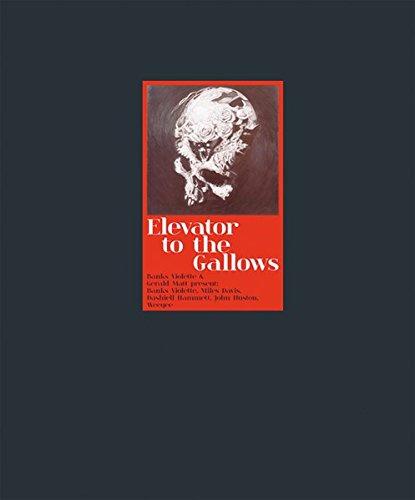 Elevator to the Gallows: Banks Violette and Gerald Matt Present: Banks Violette, Miles Davis, Dashiel Hammet, John Huston, Weegee por Gaby Hartel