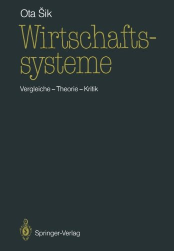 Wirtschaftssysteme: Vergleiche - Theorie - Kritik