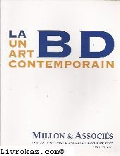 LA BD UN ART CONTEMPORAIN, PLANCHES, ILLUSTRATIONS, HUILES DESSINS. [BEN RADIS. BLANC...