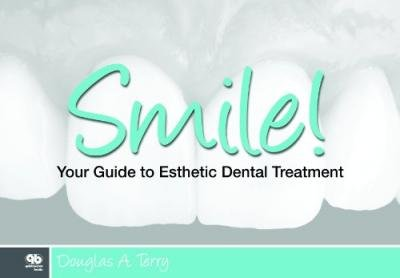 Smile! Your Guide to Esthetic Dental Treatment[SMILE YOUR GT ESTHETIC DENTAL][Paperback]