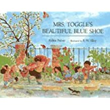 Mrs. Toggle's Beautiful Blue Shoe by Robin Pulver (1994-03-01)