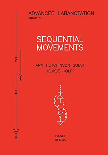 Advanced Labanotation, Issue 4 - Sequential Movements. por Ann Hutchinson Guest