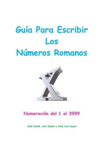Guía Para Escribir Los Números Romanos: Numeración del 1 al 3999