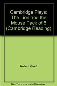 Cambridge Plays: The Lion and the Mouse Pack of 6: Pack of Six (Cambridge Reading)