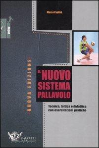 Il nuovo sistema pallavolo. Tecnica, tattica e didattica con esercitazioni pratiche (Volley collection) por Marco Paolini