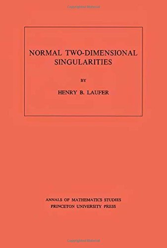 Normal Two-Dimensional Singularities. (AM-71) (Annals of Mathematics Studies) by Henry B. Laufer (1971-11-21)