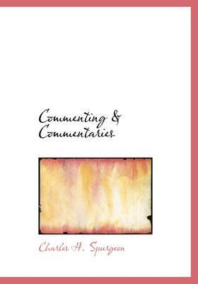[(Commenting a Commentaries)] [By (author) Charles Haddon Spurgeon] published on (August, 2008)