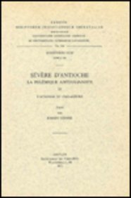 Severe D'antioche. La Polemique Antijulianiste, III. Syr. 136. par R Hespel