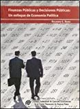 Finanzas Publicas Y Decisiones Publicas