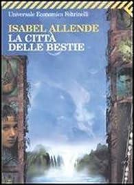 La città delle bestie par Isabel Allende