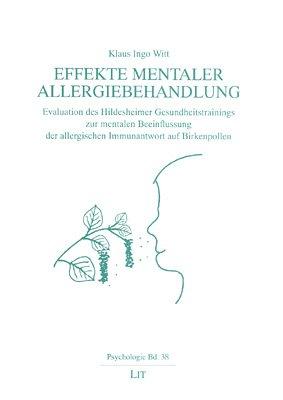 Effekte mentaler Allergiebehandlung: Evaluation des Hildesheimer Gesundheitstrainings zur mentalen Beeinflussung der allergischen Immunantwort auf Birkenpollen