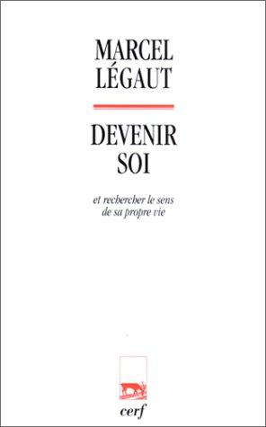 Devenir soi et rechercher le sens de sa propre vie par Marcel Legaut