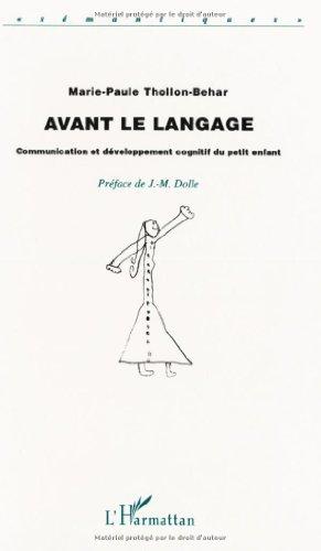 Avant le langage: Communication et développement cognitif du petit enfant