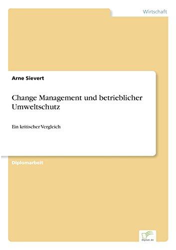 Change Management und betrieblicher Umweltschutz: Ein kritischer Vergleich