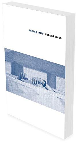 Takako Saito : Dreams to Do