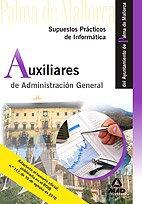 Auxiliares De Administración General Del Ayuntamiento De Palma De Mallorca. Supuestos Prácticos De Informática