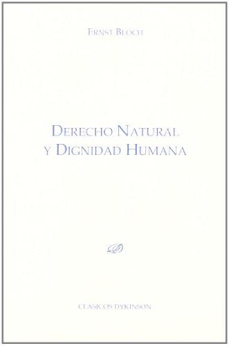 Derecho natural y dignidad humana (Colección Clásicos Dykinson. Serie Estudios.)
