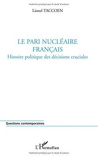 le-pari-nuclaire-franais-histoire-politique-des-dcisions-cruciales