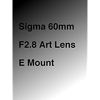 Sigma 60mm F2.8 Art Lens E Mount [OV]