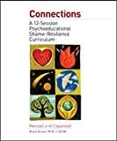 Connections Curriculum A 12 Session Psycho-educational Shame Resilience Curriculum