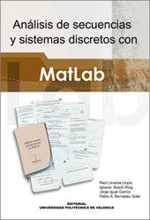 Análisis de Secuencias y Sistemas Discretos Con Matlab (Académica) por Pablo Andrés Bernabeu Soler