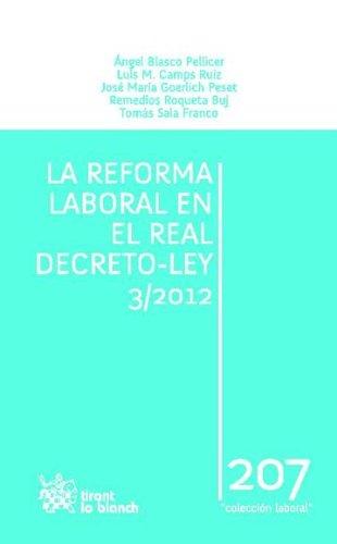 La reforma laboral en el Real Decreto - Ley 3/2012 por Tomás Sala Franco