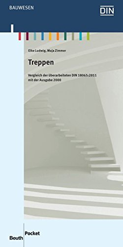 Treppen: Vergleich der überarbeiteten DIN 18065:2011 mit der Ausgabe 2000 (Beuth Pocket)