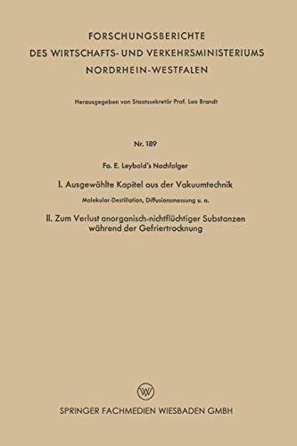 I. Ausgewählte Kapitel aus der Vakuumtechnik. II. Zum Verlust anorganisch-nichtflüchtiger Substanzen während der Gefriertrocknung: ... und Verkehrsministeriums Nordrhein-Westfalen)