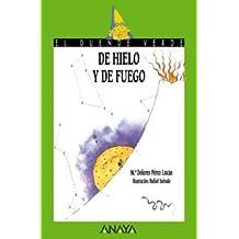 De hielo y de fuego (Literatura Infantil (6-11 Años) - El Duende Verde)