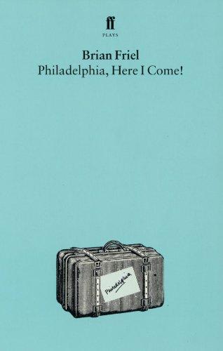 Philadelphia, Here I Come (English Edition)