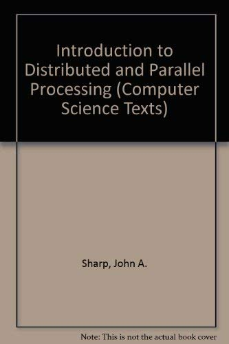 An Introduction to Distributed and Parallel Processing (Computer Science Texts)