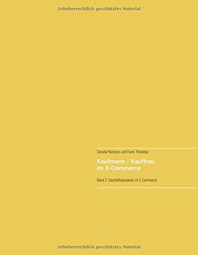 Kaufmann/Kauffrau im E-Commerce: Band 2: Geschäftsprozesse im E-Commerce