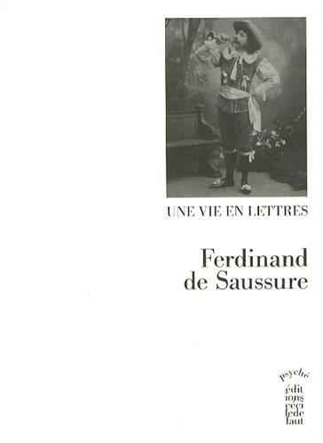 Une Vie en Lettres 1873-1913