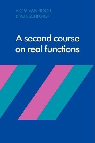 A Second Course on Real Functions by Rooij, A. C. M. van, Schikhof, W. H. published by Cambridge University Press (1982)