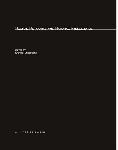 Neural Networks and Natural Intelligence (Bradford Books)