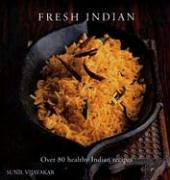 Fresh Indian: Over 70 healthy recipes PDF Books