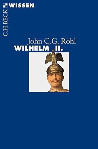 Wilhelm II. (Beck'sche Reihe 2787)
