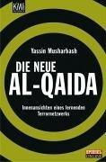 Die neue al-Qaida: Innenansichten eines lernenden Terrornetzwerks