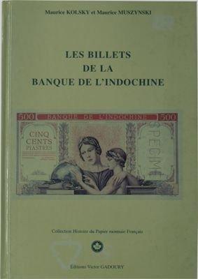 Les Billets de la Banque d Indochine par M. Kolsky