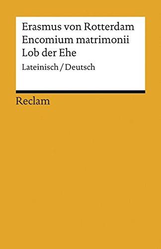 Encomium matrimonii / Lob der Ehe: Lateinisch/Deutsch (Reclams Universal-Bibliothek)