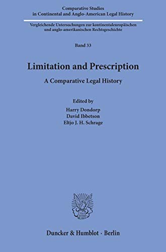 Limitation and Prescription.: A Comparative Legal History. (Comparative Studies in Continental and Anglo-American Legal History)