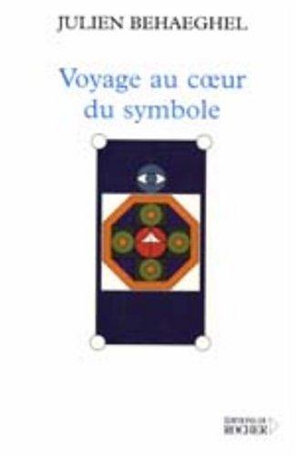 Voyage au coeur du symbole : Un itinéraire symbolique