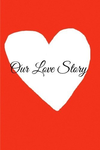 Our Love Story: The Journal of Us (Why I Will Always Love You) by CastleHill Journals (2014-11-19)