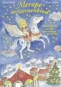Preisvergleich Produktbild Merope, das Sternenkind: Adventskalender mit 24 Überraschungsgeschichten