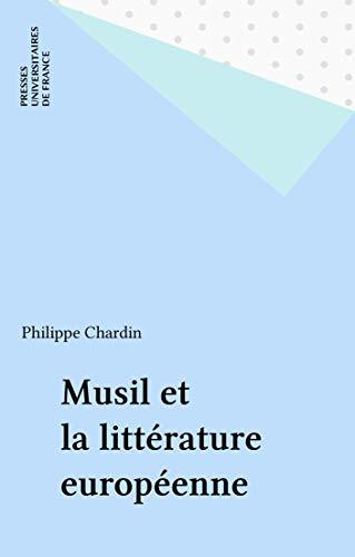 Musil et la littérature européenne (Littératures européennes) par Philippe Chardin